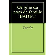 Origine du nom de famille BADET (Oeuvres courtes)