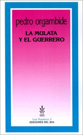 La Mulata y el Guerrero (Los nuestros)