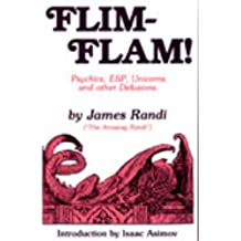 Flim-Flam: The Truth about Unicorns, Parapsychology and Other Delusions