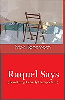 Raquel Says (Something Entirely Unexpected) (English Edition) di [Benarroch, Mois]