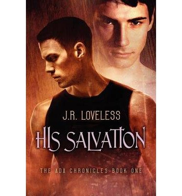 [(His Salvation)] [by: J.R. Loveless]