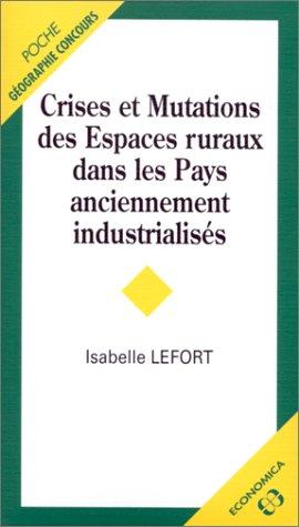 Crises et mutations des espaces ruraux dans les pays anciennement industrialisés par Isabelle Lefort
