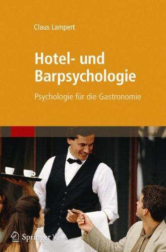 Hotel- und Barpsychologie: Psychologie für die Gastronomie