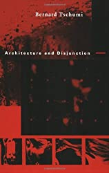 Architecture and Disjunction by Bernard Tschumi (1996-05-01)