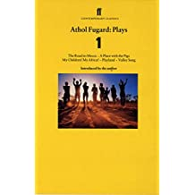 """Athol Fugard Plays 1:""""Road to Mecca, My Children,My Africa! A Place with the Pigs,Playland,Valley Song Vol 1 (Faber Contemporary Classics)"""