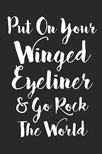 Put On Your Winged Eyeliner & Go Rock the World ()