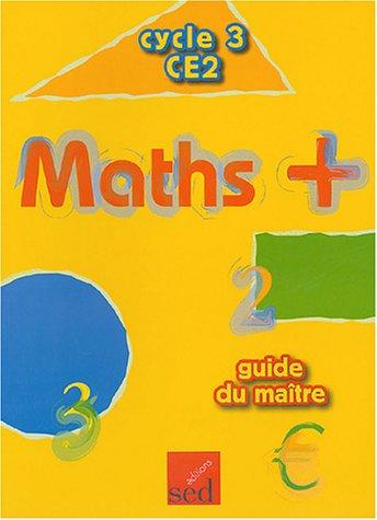 Maths + CE2 : Guide du maître