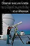 Observer avec une lunette et un téléscope