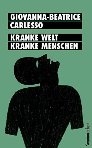 Kranke Welt, kranke Menschen: Die Darstellung von Krankheit in der frühen Prosa Thomas Bernhards am Beispiel der Texte »Amras« und »Verstörung«