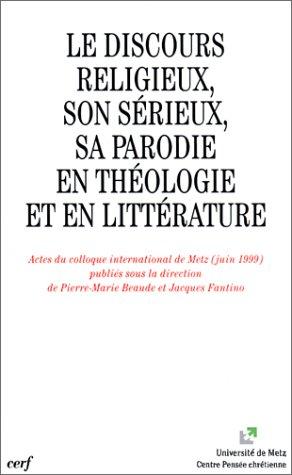 Le discours religieux, son srieux, sa parodie en thologie et en littrature