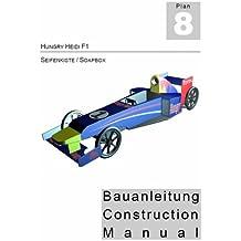 Hungry Heidi - Seifenkisten Bauanleitung (German Edition)