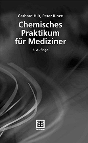Chemisches Praktikum für Mediziner (Teubner Studienbücher Chemie)