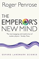 The Emperor's New Mind: Concerning Computers, Minds, and the Laws of Physics (Oxford Landmark Science) by Roger Penrose (2016-07-01)