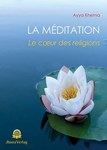 La Méditation: Le cœur des religions