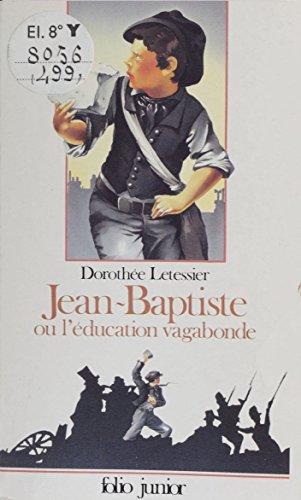 Jean-Baptiste ou l'Éducation vagabonde (Folio Junior t. 499)