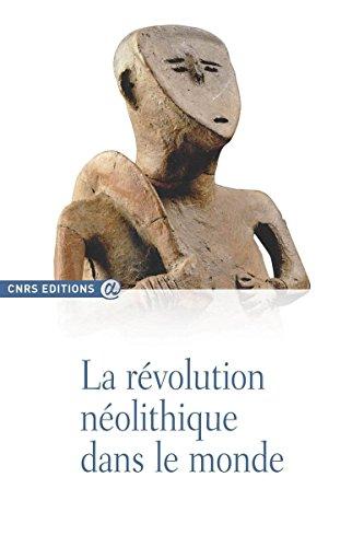 La révolution néolithique dans le monde par Jean-paul Demoule