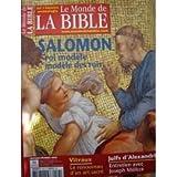 Monde de la bible n 163. Salomon roi modèle, modèle des rois