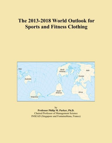 the-2013-2018-world-outlook-for-sports-and-fitness-clothing