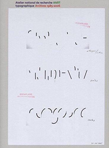 Atelier national de recherche typographique ANRT : Archives 1985-2006