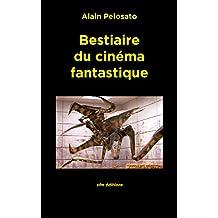 Bestiaire du cinéma fantastique (Taxinomie du cinéma fantastique t. 10)