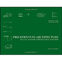 Precedents in Architecture: Analytic Diagrams, Formative Ideas, and Partis, Fourth Edition (Handbook Of Microscopy (VCH) *)