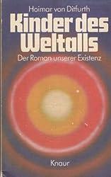 Hoimar von Ditfurth: Kinder des Weltalls - Der Roman unserer Existenz