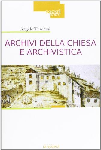 Archivi della Chiesa e archivistica (Saggi) por Angelo Turchini