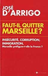 Faut-il quitter Marseille ?