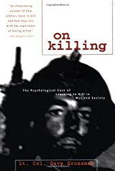 On Killing: The Psychological Cost of Learning to Kill in War and Society by Dave Grossman (1996-11-01)
