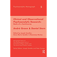 Clinical and Observational Psychoanalytic Research: Roots of a Controversy - Andre Green & Daniel Stern (English Edition…