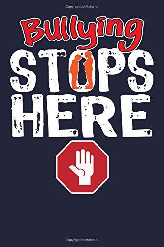 Bullying Stops Here: Anti Bullying Awareness Lined Journal For School