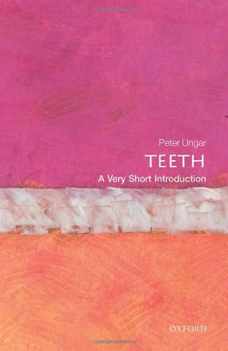 Teeth: A Very Short Introduction (Very Short Introductions) by Ungar, Peter S. (March 27, 2014) Paperback
