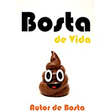 Bosta de Vida  (Portuguese Edition)