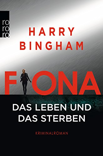 Fiona: Das Leben und das Sterben (Fiona Griffiths, Band 2)