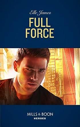 Full Force (Mills & Boon Heroes) (Declan's Defenders, Book 3) eBook