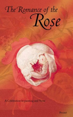 The Romance of the Rose: A Celebration in Painting and Verse - Der In Kunst Der Rosenkranz