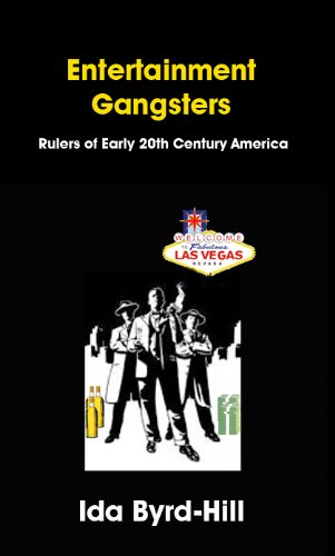Entertainment Gangsters  Rulers of Early 20th Century America (Corporate Gangster - Tapping the Entrepreneurial Talent of Street Hustlers Book 1) (English Edition)