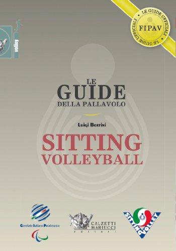 Le guide della pallavolo. Sitting volleyball. Ediz. illustrata por Luigi Bertini