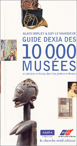 guide-dexia-des-10-000-musees-et-collections-en-france-dom-tom-andorre-et-monaco