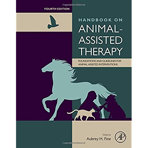 Handbook on Animal-Assisted Therapy, Fourth Edition: Foundations