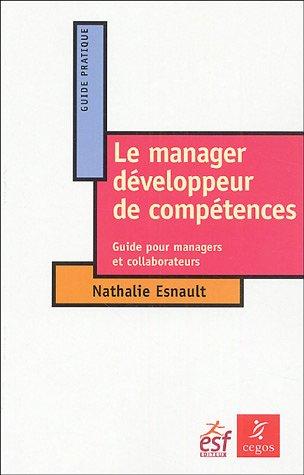Le manageur développeur de compétences : Guide pour managers et collaborateurs par Nathalie Esnault