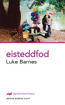 Eisteddfod (Oberon Modern Plays) by [Barnes, Luke]