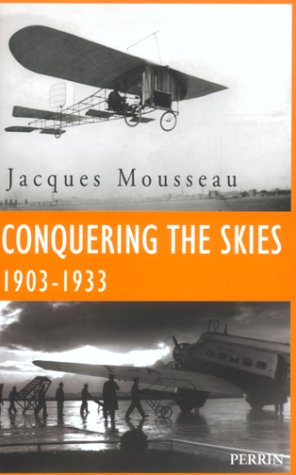 Conquering the Skies 1903-1933