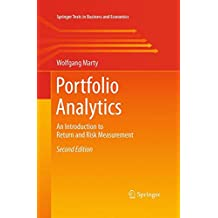 Portfolio Analytics: An Introduction to Return and Risk Measurement (Springer Texts in Business and Economics)
