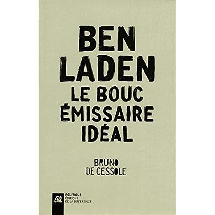 Ben Laden, le bouc émissaire idéal