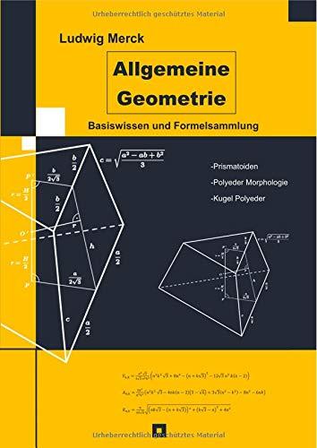 Allgemeine Geometrie: Basiswissen und Formelsammlung