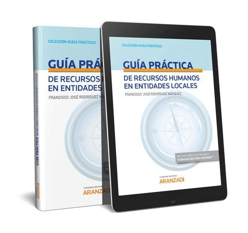 Guía práctica de Recursos Humanos en Entidades Locales (Papel + e-book) (Guías Prácticas) por Francisco José Rodríguez Márquez