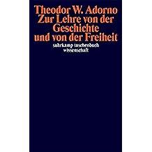 Zur Lehre von der Geschichte und von der Freiheit: (1964/1965) (suhrkamp taschenbuch wissenschaft)
