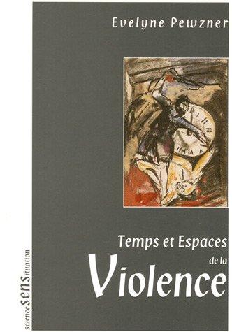 Temps et Espaces de la Violence par Evelyne Pewzner