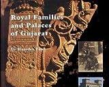 Royal Families and Palaces of Gujarat
